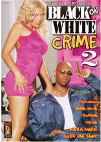 BLACK ON WHITE CRIME 2